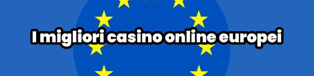 i migliori casino online europei